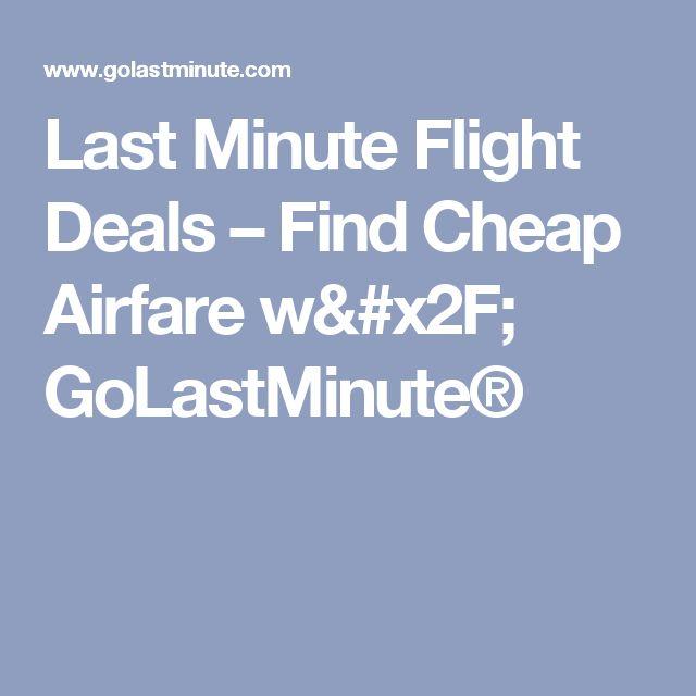 Last Minute Flight Deals – Find Cheap Airfare w/ GoLastMinute®