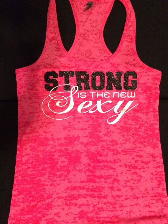 Hey, I found this really awesome Etsy listing at https://www.etsy.com/listing/172451599/strong-is-the-new-sexy-racerback-burnout