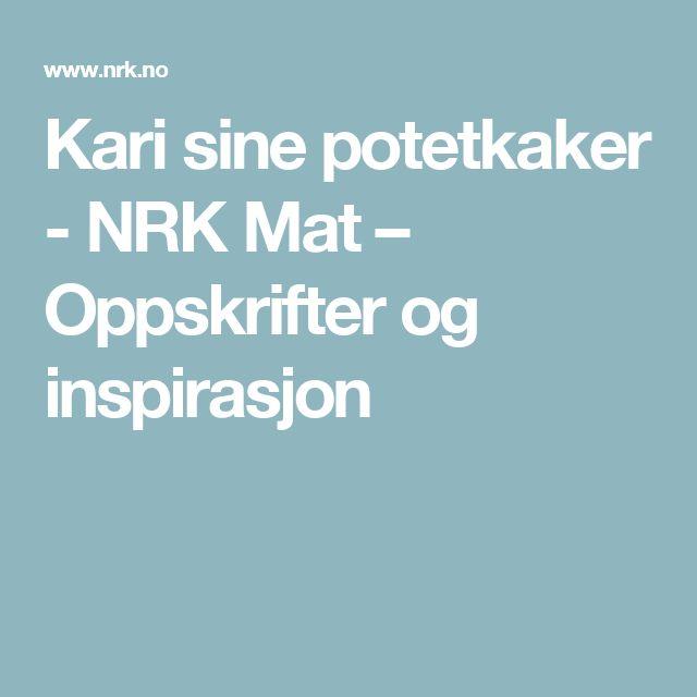 Kari sine potetkaker - NRK Mat – Oppskrifter og inspirasjon