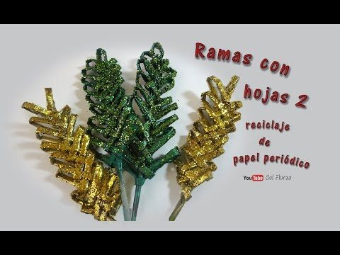 Ramas con hojas 2 reciclaje de papel periódico - Branches with leaves recycling of newspaper - YouTube