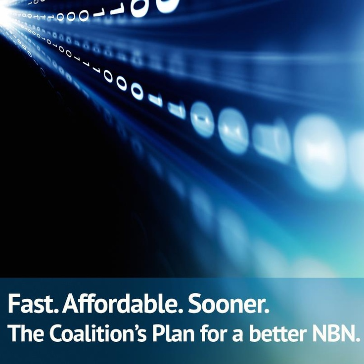 Fast. Affordable. Sooner. The Coalition's Plan for a better NBN.