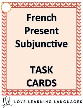 20 task cards - cartes tches- for practicing the present French subjunctive. Students can work cooperatively or individually. Each card features an expression that must be followed by the subjunctive. Students are given the infinitive form of the verb that must be conjugated in the present subjunctive.