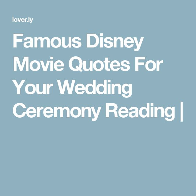 Famous Disney Movie Quotes For Your Wedding Ceremony Reading |