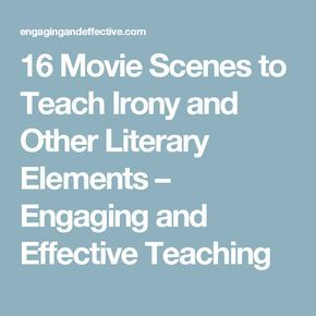 16 Movie Scenes to Teach Irony and Other Literary Elements – Engaging and Effective Teaching