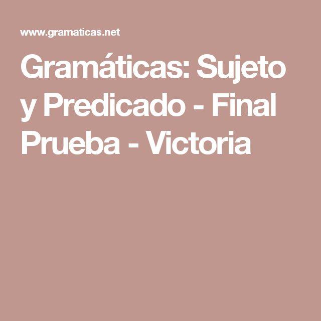 Gramáticas: Sujeto y Predicado - Final Prueba - Victoria
