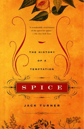 Spice by Jack Turner | PenguinRandomHouse.com    Amazing book I had to share from Penguin Random House