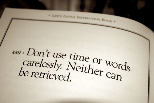 Don't use time or words carelessly...