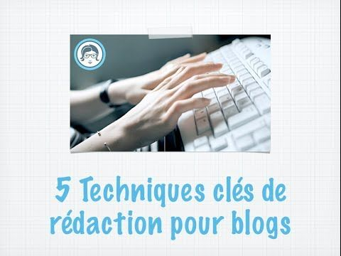▶ 5 techniques clés de rédaction pour blogs : http://www.redactrice-web.ma/