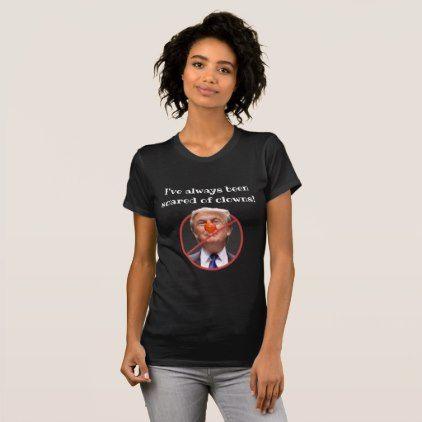 Scared of Clowns Anti Donald Trump  Shirt - diy cyo personalize design idea new special custom