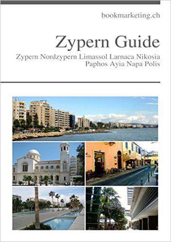 Zypern Guide: Zypern Nordzypern Limassol Larnaca Nikosia Paphos Ayia Napa Polis https://www.amazon.de/Zypern-Guide-Nordzypern-Limassol-Larnaca-ebook/dp/B01I1R0TPY/ref=sr_1_4?s=digital-text&ie=UTF8&qid=1468162521&sr=1-4