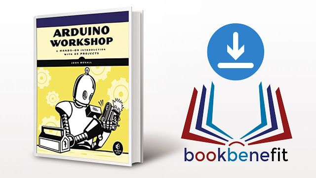 Arduino Workshop A Hands On Introduction With 65 Projects Download