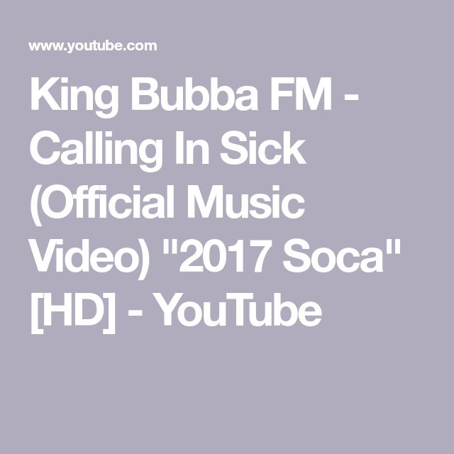 """King Bubba FM - Calling In Sick (Official Music Video) """"2017 Soca"""" [HD] - YouTube"""