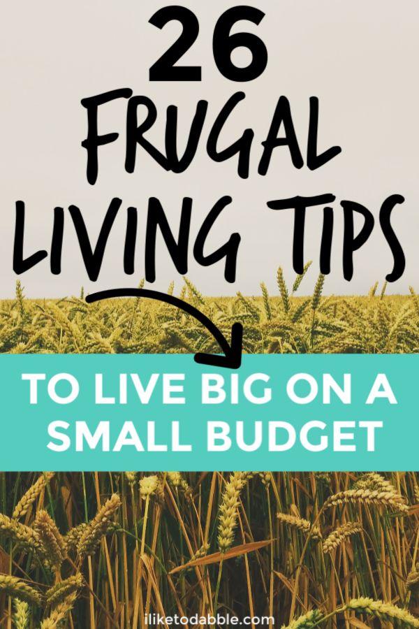 Genügsames Leben: 26 Tipps, um mit kleinem Budget groß zu leben    – Best of ILIKETODABBLE.COM