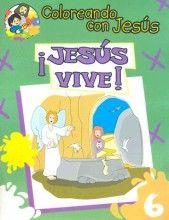 Jesus Vive: Libro Para Pintar, Crear y Conocer A Dios (Coloreando Con Jesus (Numbered)) (Spanish Edition) [Paperback]