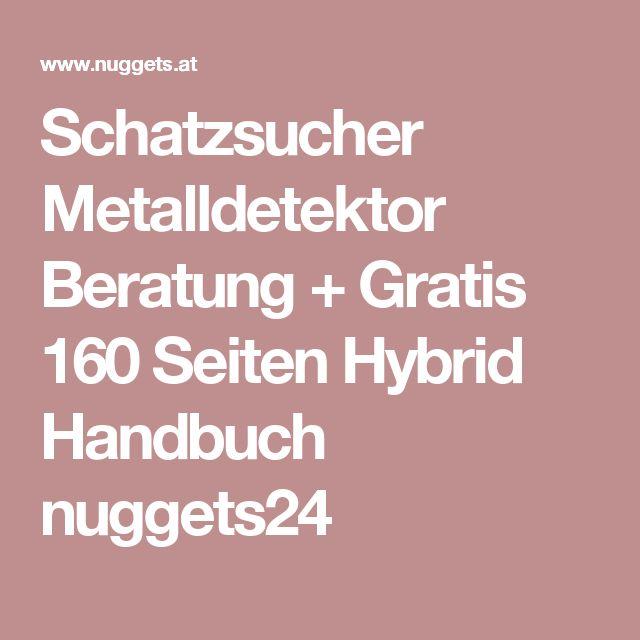 Schatzsucher Metalldetektor Beratung + Gratis 160 Seiten Hybrid Handbuch nuggets24
