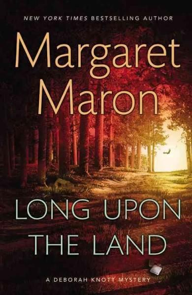 Margaret Maron, New York Times bestselling author and Mystery Writers of America Grand Master, returns to Colleton County with an exciting new Deborah Knott mystery . . . LONG UPON THE LAND On a quiet