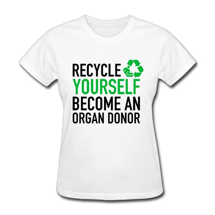 >> Click to Buy << Womens Recycle Yourself Become An Organ Donor Cool Dry short sleeve Tshirts best White #Affiliate