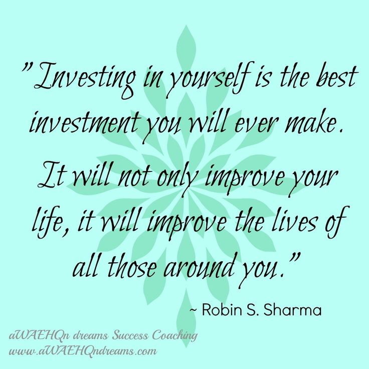 "aWAEHQn dreams Success Coaching: Show Me Your Calendar and Your Checkbook ""Investing in Yourself is the best investment you will ever make. It will not only improve your life, it will improve the lives of all those around you."" - Robin S. Sharma"