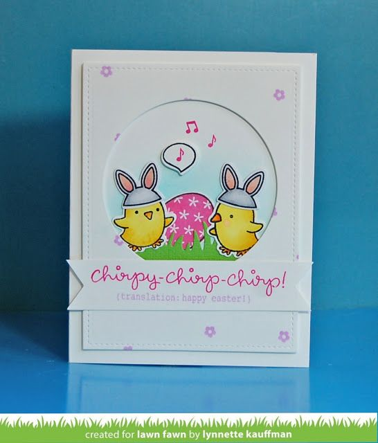 the Lawn Fawn blog: Chirpy Chirp Chirp Easter card by Lynnette Kauffman.