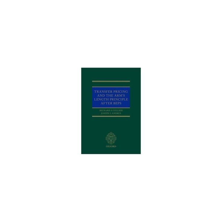Transfer Pricing and the Arm's Length Principle After Beps (Hardcover) (Richard S. Collier & Joseph L.