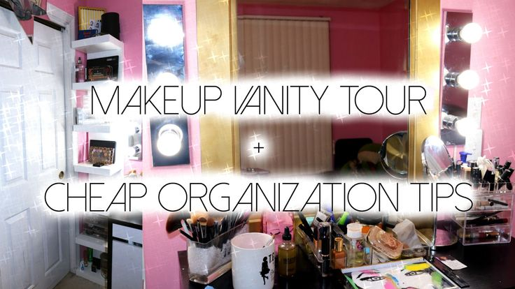 Makeup Vanity Tour | Cheap   Easy DIY Makeup Organization Ideas