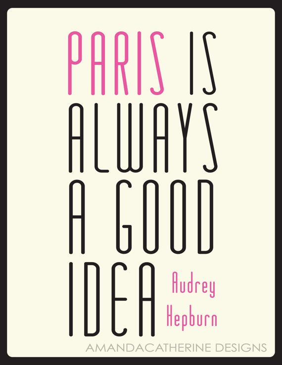 Always.Decor, Prints Posters, Good Ideas, Inspiration, Quotes, Hepburn Paris, Audrey Hepburn, So True, Wood Walls