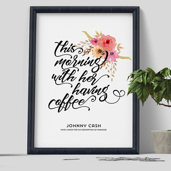 Johnny Cash Quote. This morning with her having by RootsPoster