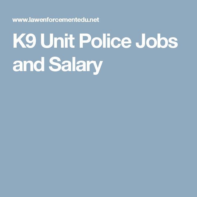 K9 Unit Police Jobs and Salary