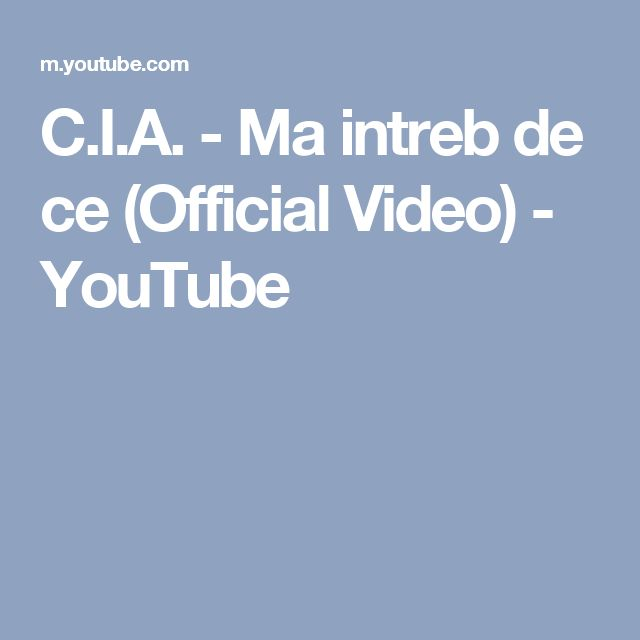 C.I.A. - Ma intreb de ce (Official Video) - YouTube
