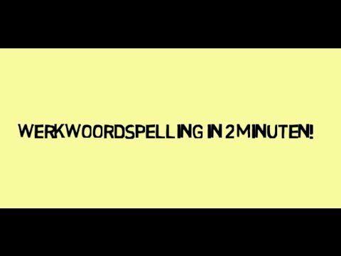 Werkwoordspelling in twee minuten - YouTube