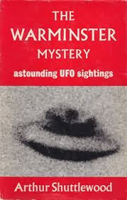 Journalist Arthur Shuttlewood's first book, 'The Warminster Mystery', published in 1967, put the little town on the map as the center for UFO pilgrims (credit: http://www.metaphysicalarticles.blogspot.com)
