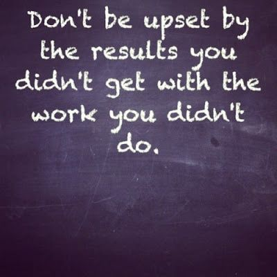 Motivational photo Lazy Personal Training Dont be upset by the results you didnt get with the work you didnt do
