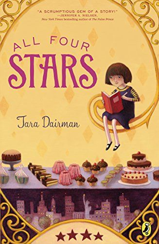 All Four Stars: Tara Dairman --> Such a wonderful, light-hearted book.  I adored it!: