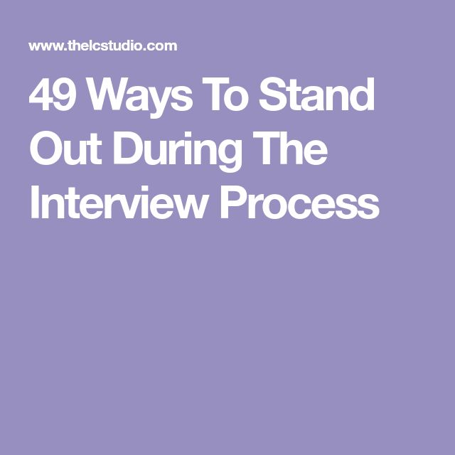 49 Ways To Stand Out During The Interview Process #Jobsearchtips