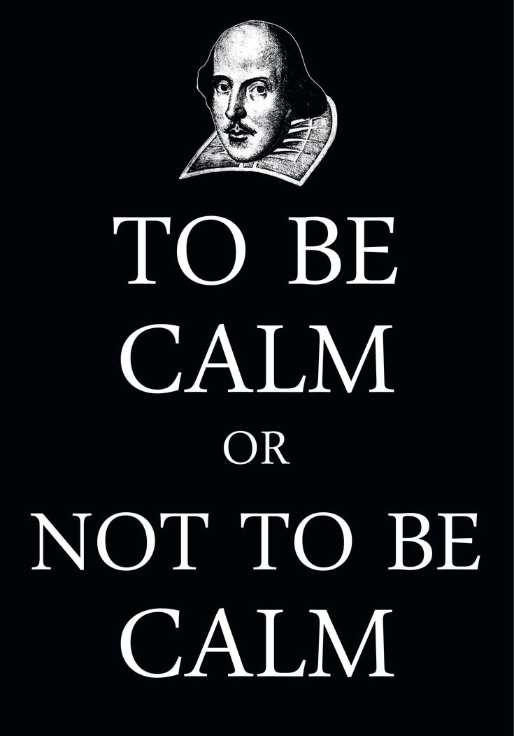 To Be Calm Or Not To Be Calm / created with Keep Calm and Carry On for iOS #keepcalm #Shakespeare #ToBeOrNotToBe