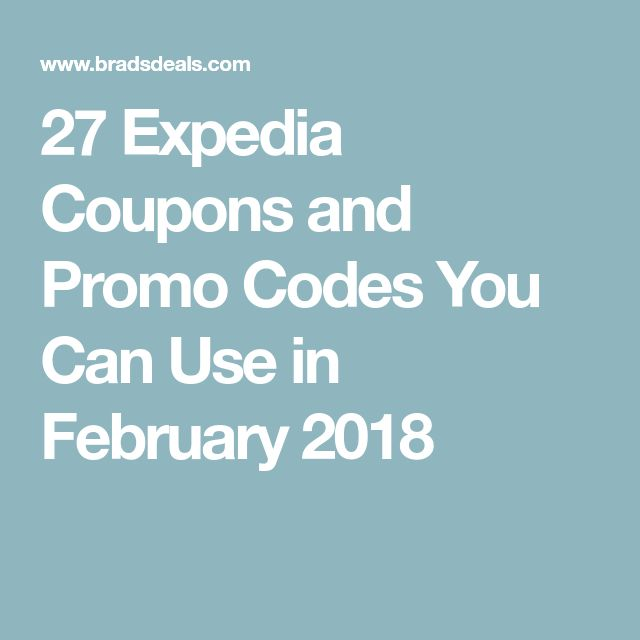 27 Expedia Coupons and Promo Codes You Can Use in February 2018