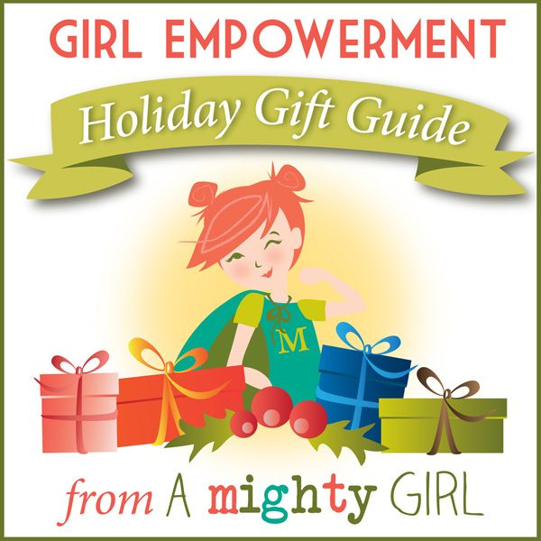 A Mighty Girl's 2013 Girl Empowerment Gift Guide. Visit the full guide at http://www.amightygirl.com/holiday-guide.