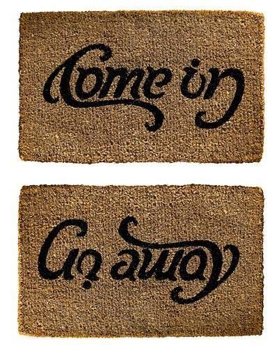 door mat Come in - Go away