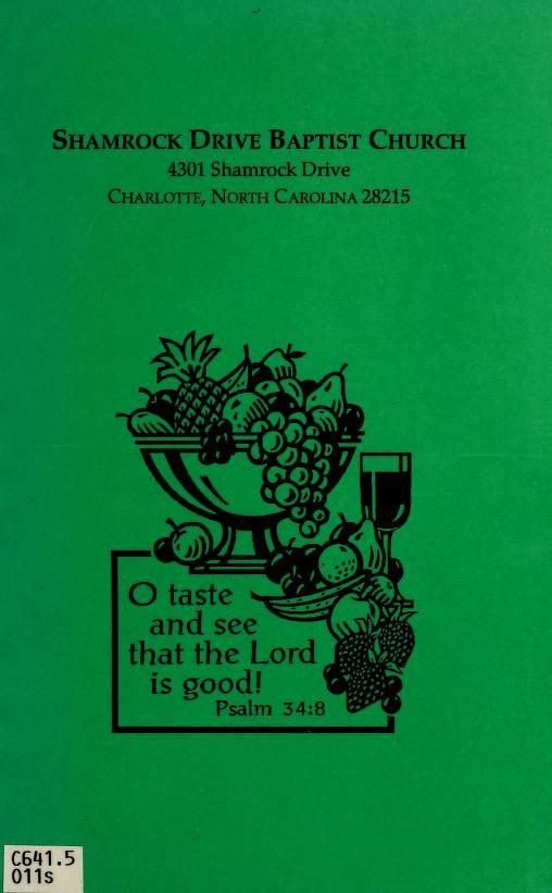 1995 | Shamrock Drive Baptist Church, Charlotte, North Carolina | Compiled by Judy Poole and Virginia Helms | Psalm 34:8  O taste and see that the Lord is good!