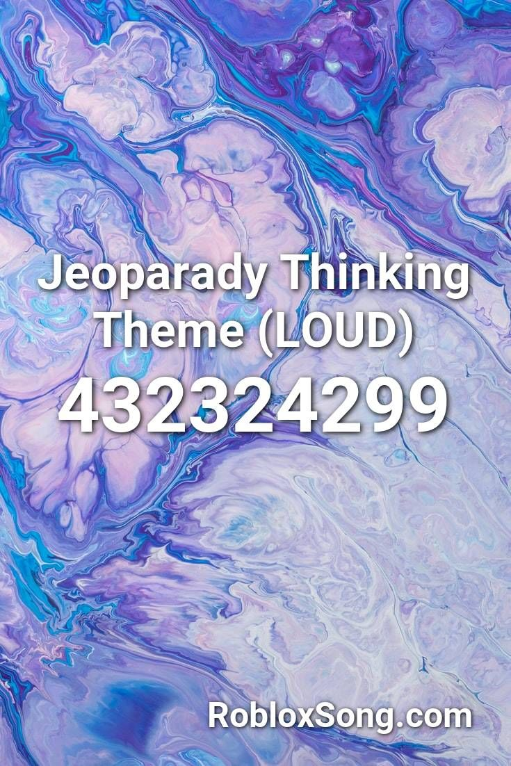 Jeoparady Thinking Theme Loud Roblox Id Roblox Music Codes In