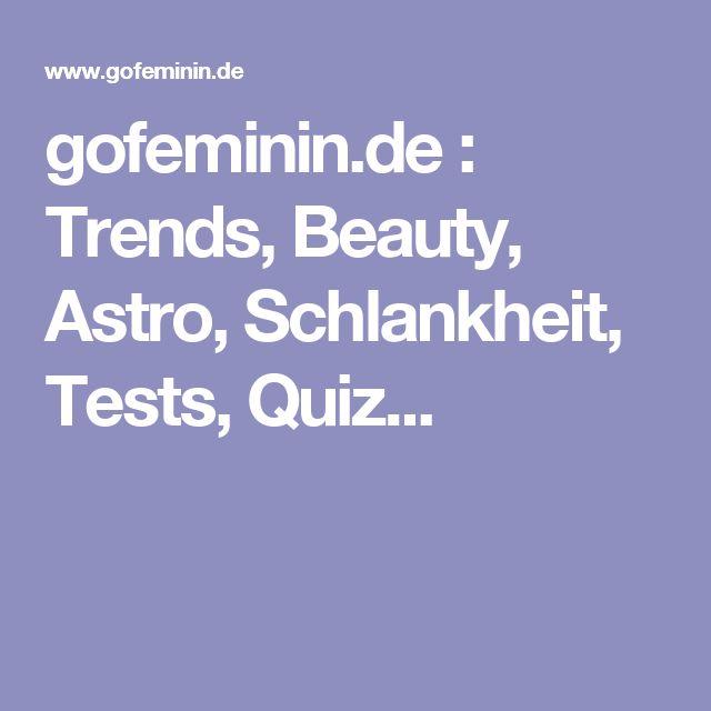 gofeminin.de : Trends, Beauty, Astro, Schlankheit, Tests, Quiz...