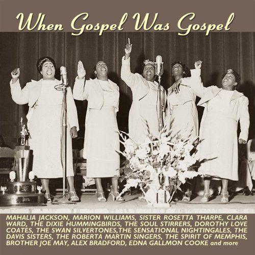 When Gospel Was Gospel:
