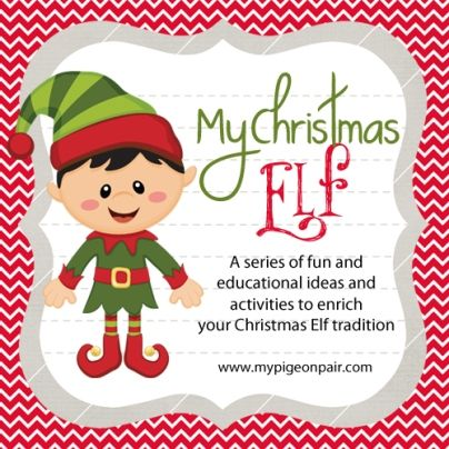 My Christmas Elf - A Series of fun and educational ideas and activities to enrich your Christmas Elf tradition - Suitable for Parents AND Teachers!!