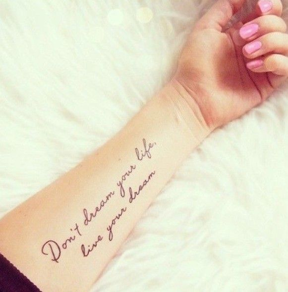 Dream Tattoo Quotes on Arm, Don't dream your life, live your dream