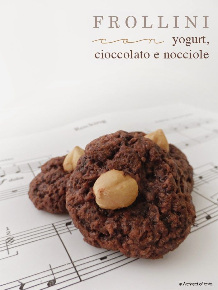 Frollini con yogurt, cioccolato e nocciole | Architect of taste