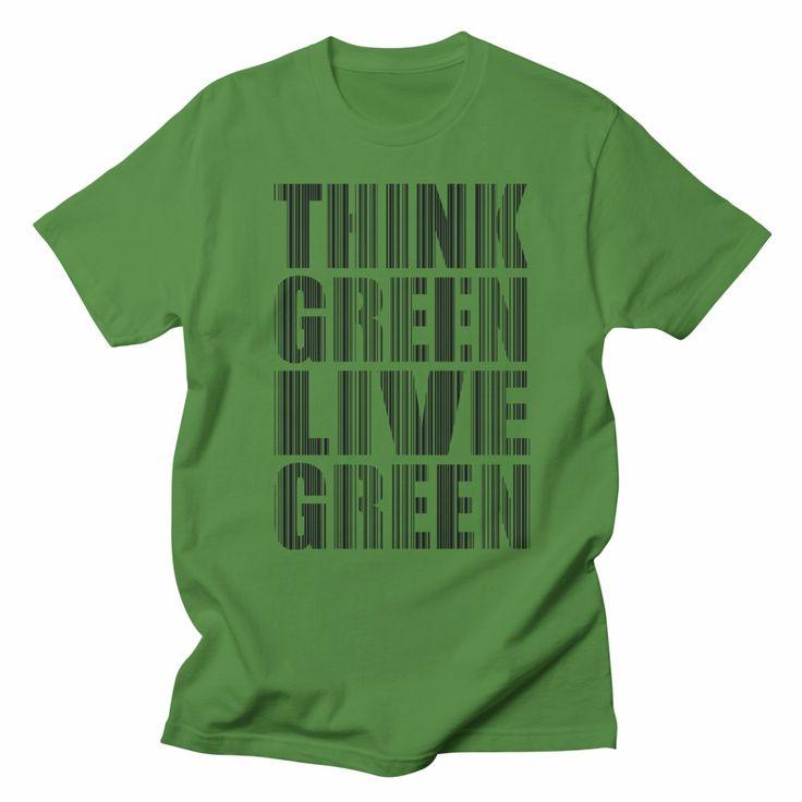 Think green Live green, unisex t-shirt. #green #nature #environment #eco #ecofashion #ecofriendly #climatechange #tshirt #tshirtdesign #cotton #design #typography #threadless