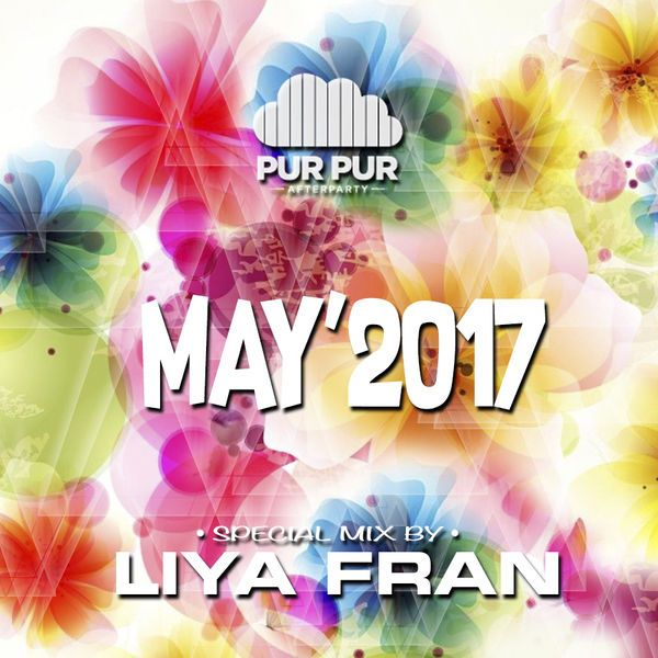 DJ LIYA – Pur Pur AfterParty May 2017 – Bananastreet