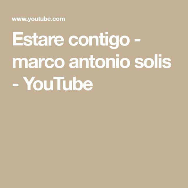 Estare contigo - marco antonio solis - YouTube