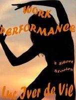Work Performance, an ebook by Luc Iver de Vil at Smashwords