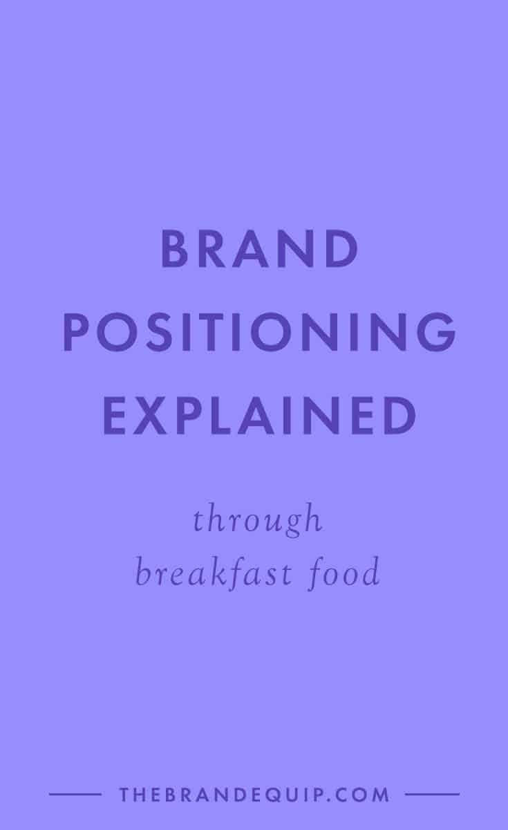 What Brand Positioning Has In Common With Breakfast Food Brand Strategy Brand Management Branding